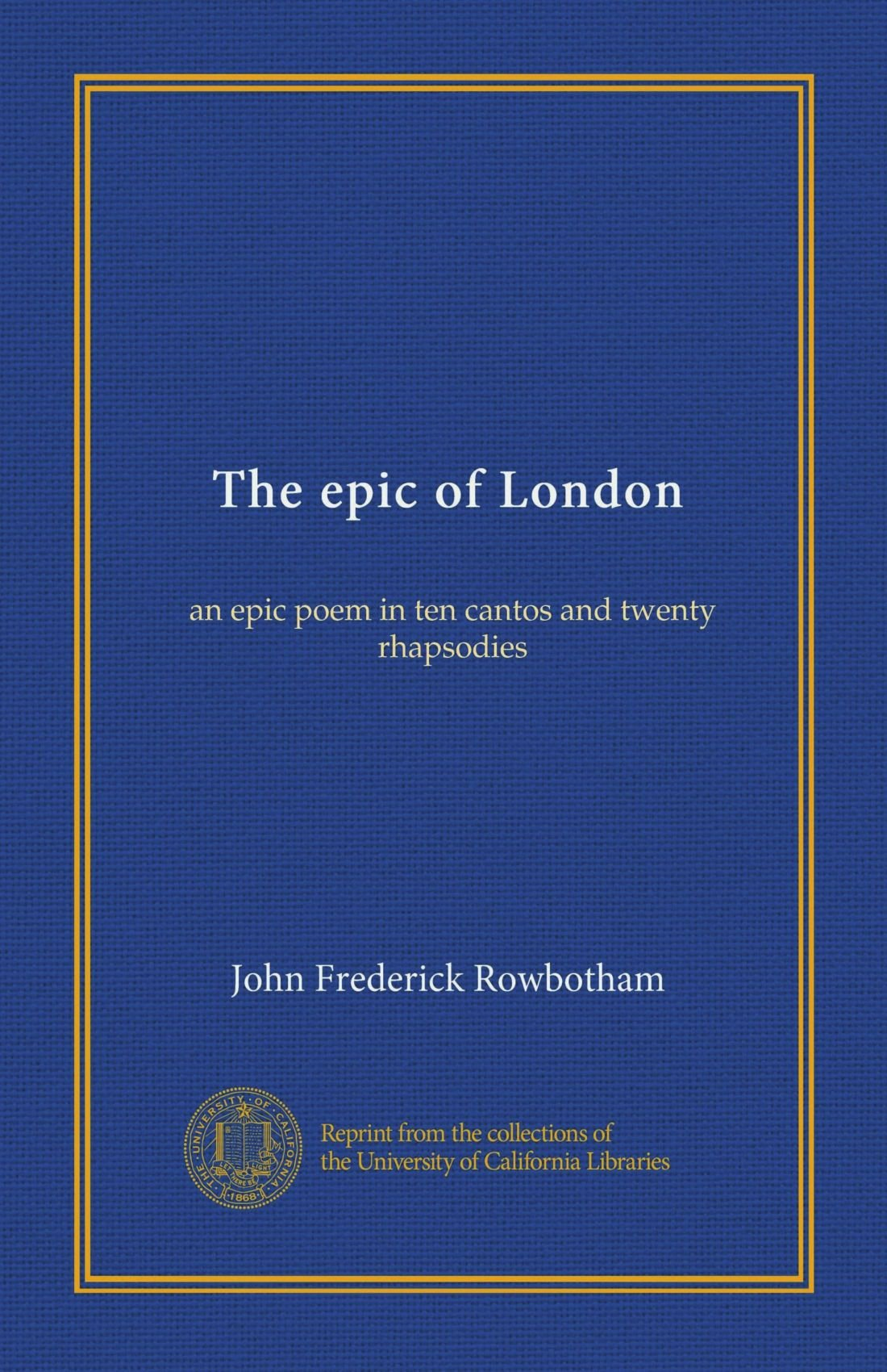 Download The epic of London (Vol-1): an epic poem in ten cantos and twenty rhapsodies PDF