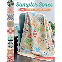Sampler Spree: 100+ Fresh & Fun Quilt Blocks
