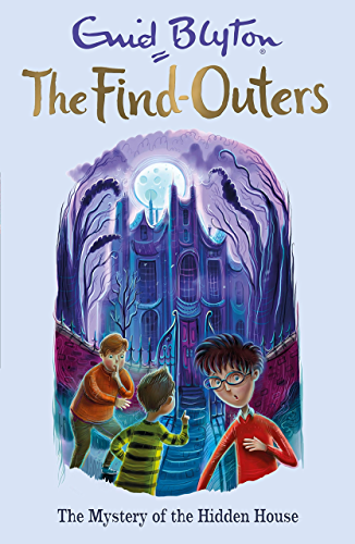 The Find-Outers: The Mystery of the Hidden House: Book 6