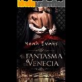 El Fantasma de Venecia (Novela romántica) (Spanish Edition)
