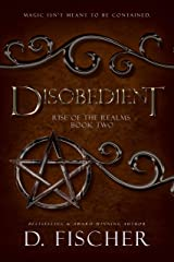 Disobedient (Rise of the Realms: Book Two) Kindle Edition