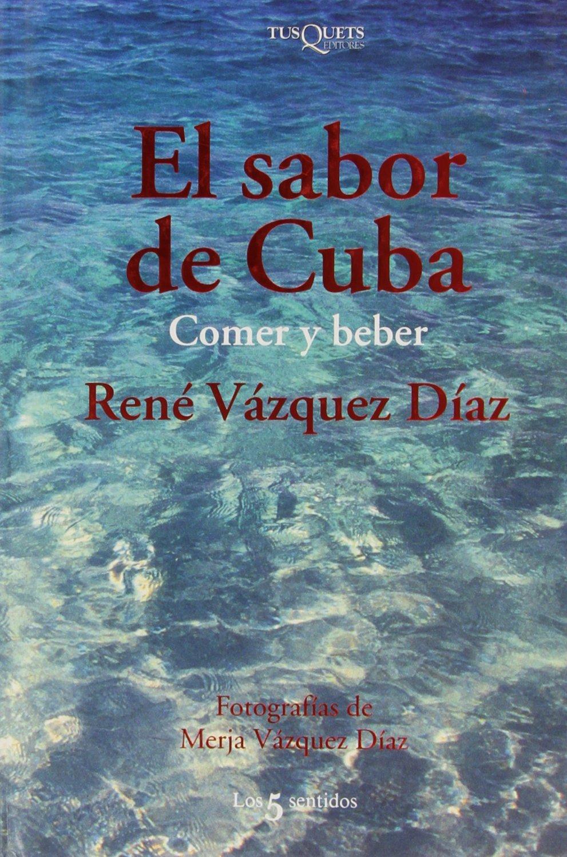 El sabor de Cuba (Los 5 Sentidos): Amazon.es: Diaz, Rene ...