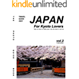 Japan Travel Guide 2021 For Kyoto Lovers