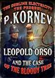 Leopold Orso and The Case of the Bloody Tree (Sublime Electricity: The Prequel)