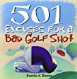 501 Excuses for a Bad Golf Shot (501 Excuses)