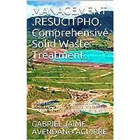 MANAGEMENT .RESUCITPHO. Comprehensive Solid Waste Treatment.: Integral treatment...