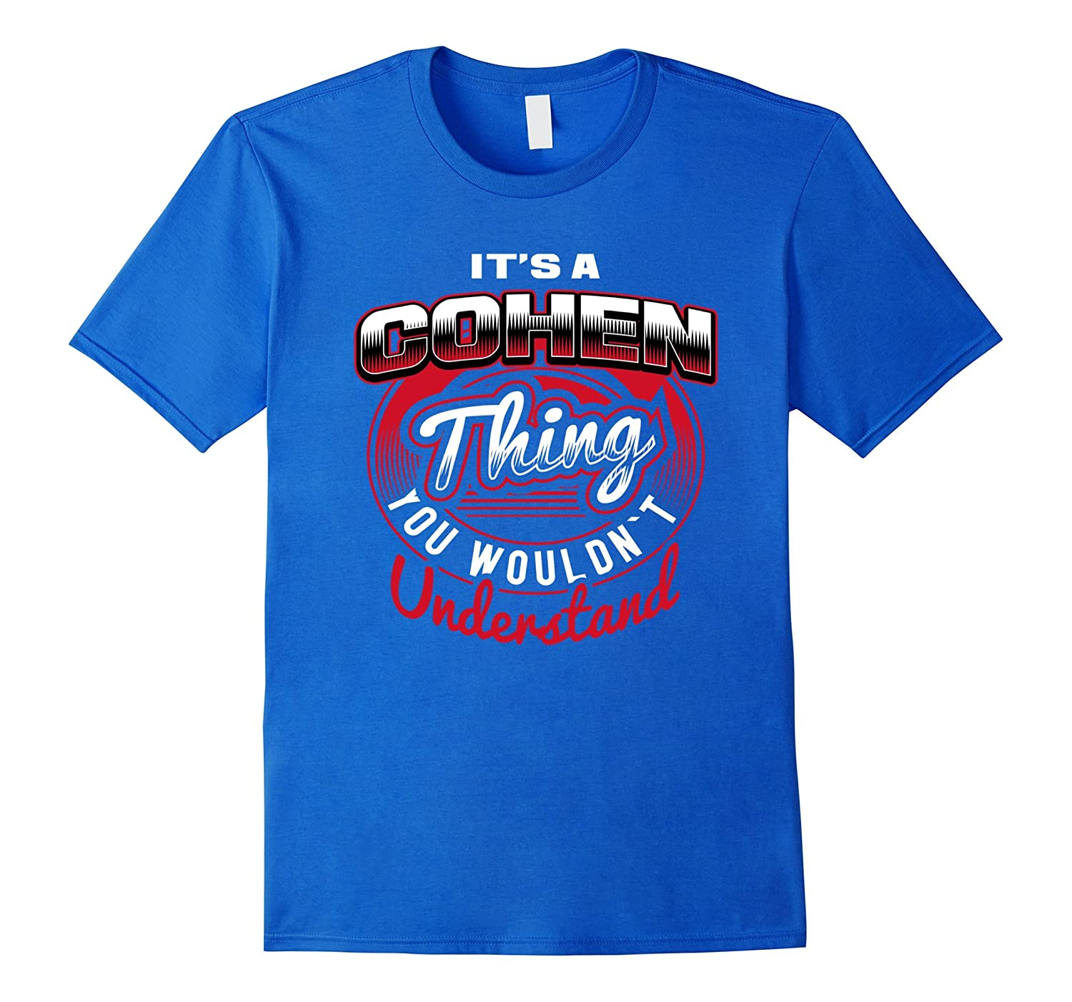 Cohen Name T-Shirts: It's A Cohen Thing-FL