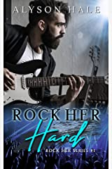 Rock Her Hard (Rock Her Series Book 1) Kindle Edition