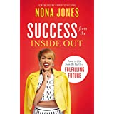 Success from the Inside Out: Power to Rise from the Past to a Fulfilling Future