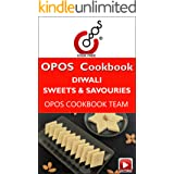 Diwali Sweets & Savouries: OPOS Cookbook
