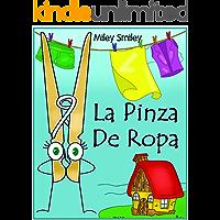 """Libros para ninos: """"La pinza de ropa"""" (Cuentos para dormir, books in spanish for kids) (Spanish Edition)"""