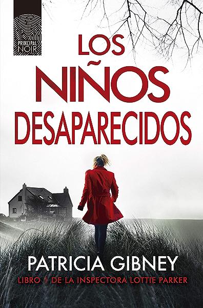 Los niños desaparecidos (Lottie Parker nº 1) eBook: Gibney, Patricia, Achával, Luz, Martí, Albert: Amazon.es: Tienda Kindle