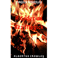 A Codex on Sex Magick (Magick Unveiled Book 9) (English Edition)