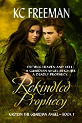 Rekindled Prophecy: Greylyn The Guardian Angel Series (Book 1) Kindle Edition