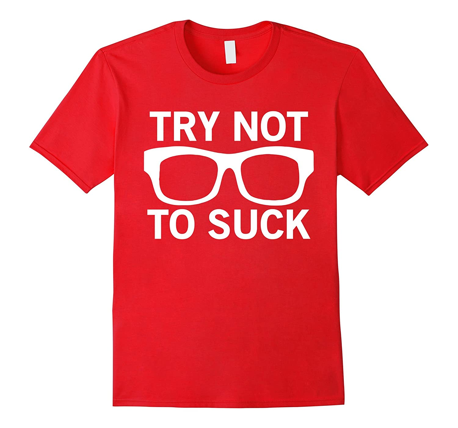 Try Not To Sucks Funny T-shirt-Vaci