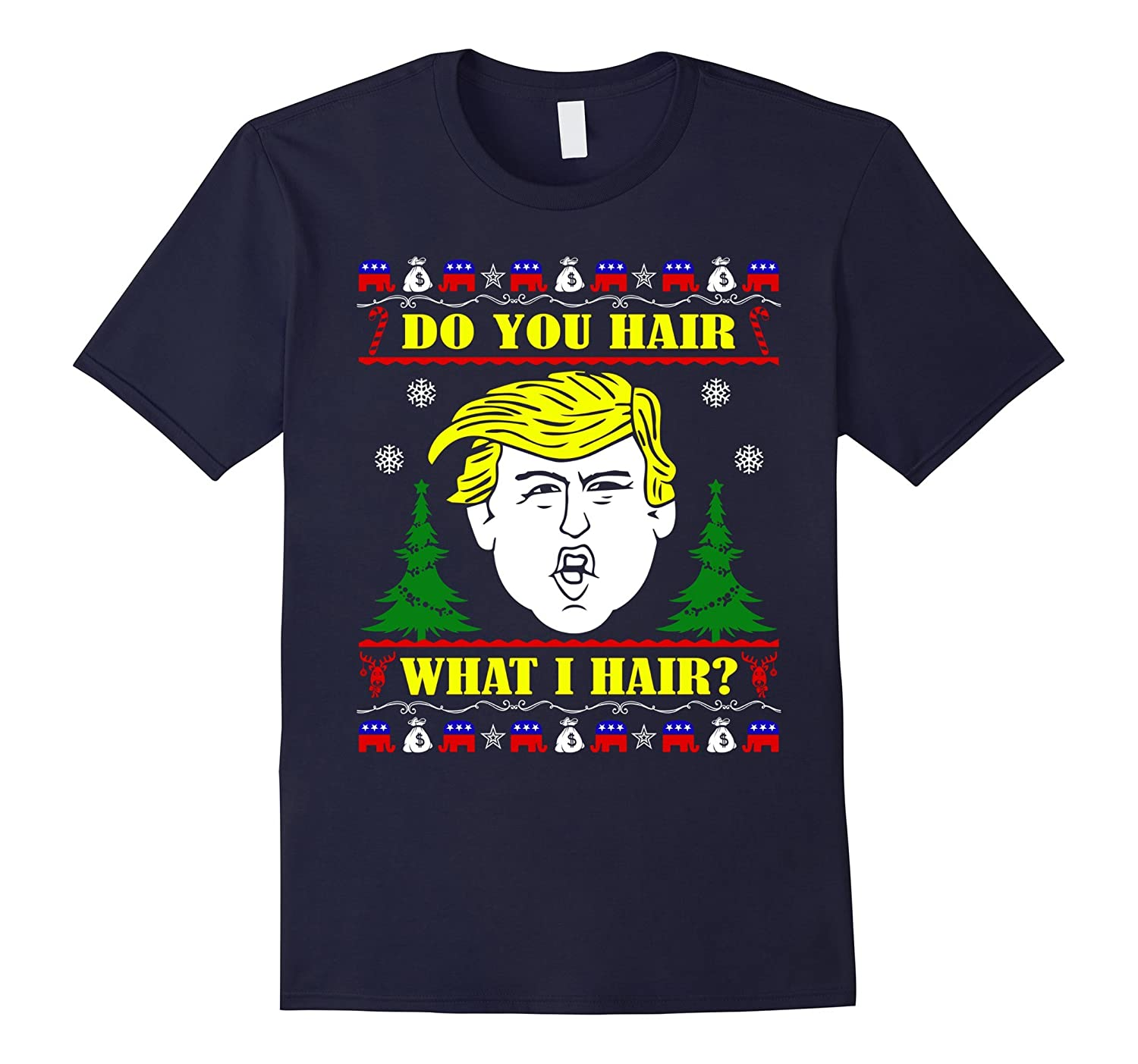 Do you Hair What I Hair Trump Christmas Ugly Sweater Shirt-TD