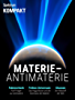 Spektrum Kompakt - Materie  - Antimaterie
