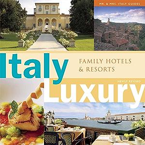 Italy Luxury: Family Hotels & Resorts