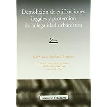 Demolición de edificaciones ilegales y protección de la legalidad urbanística May 1, 2009