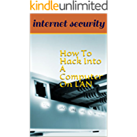 How To Hack Into A Computer On LAN (English Edition)