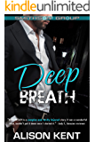 Deep Breath: A sexy romantic suspense. An ex-military alpha hero. (Smithson Group Book 7)