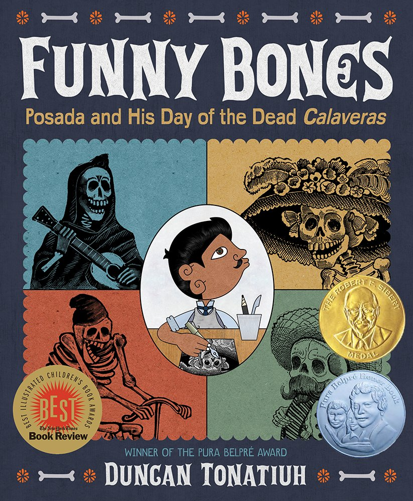 Funny Bones: Posada and His Day of the Dead Calaveras (Robert F. Sibert Informational Book Medal (Awards))