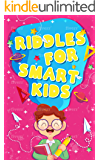 Riddles for Smart Kids: Fun Riddles and Brain Teasers to Learn and Mentally Grow Together, Harness Innate Creativity…