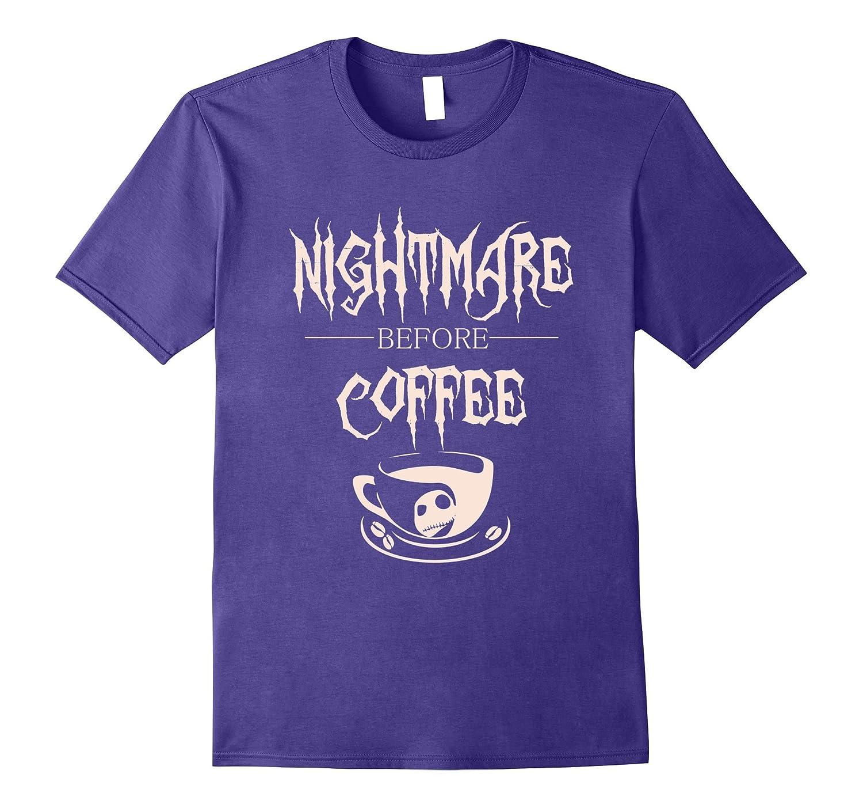 Nightmare Before Coffee Tshirt For Coffee Loving Halloween-Art