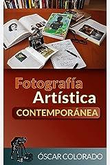 Fotografía Artística Contemporánea Edición Kindle