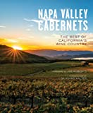 Napa Valley Cabernets: The Best of California's Wine Country