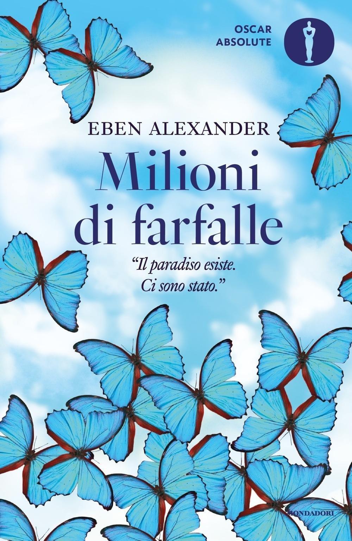 Milioni di farfalle Copertina flessibile – 17 ago 2016 Eben Alexander M. C. Dallavalle Mondadori 880467055X