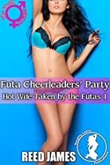 Futa Cheerleaders' Party (Hot Wife Taken by the Futas 1) Kindle Edition
