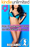 Futa Cheerleaders' Party (Hot Wife Taken by the Futas 1)