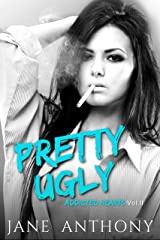 Pretty Ugly: A Tortured Hero Romance (Addicted Hearts Book 2) Kindle Edition