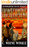 Homecoming: A Western Adventure (The Adventures of Gunfighter Lucas Poteet Book 5)