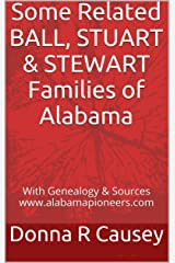 Some Related BALL, STUART and STEWART Families of Alabama