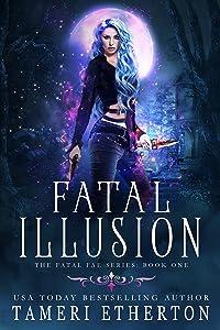 Fatal Illusion (Fatal Fae Book 1)