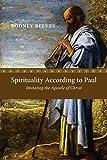 Spirituality According to Paul: Imitating the Apostle of Christ