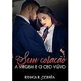 Sem coração: A virgem e o CEO viúvo
