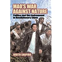 Mao's War against Nature: Politics and the Environment in Revolutionary China