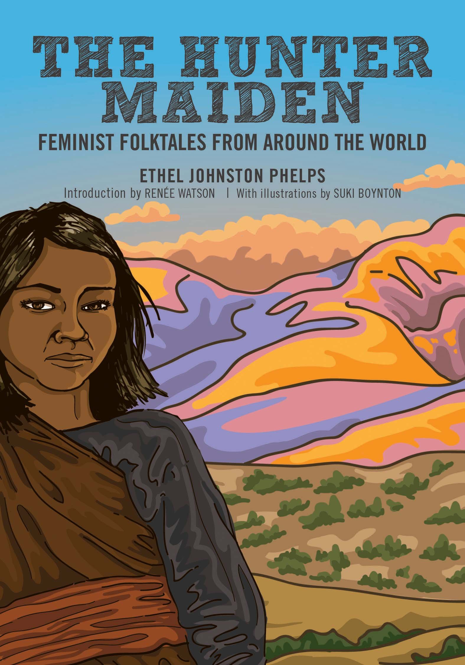 Read Online The Hunter Maiden: Feminist Folktales from Around the World PDF