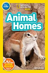 National Geographic Kids Readers: Animal Homes (Pre-reader) Kindle Edition