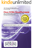 Cisco CCNA Simplified: Your Complete Guide to Passing the Cisco CCNA Routing and Switching Exam