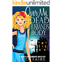 Over My Dead Husband's Body (A Ghosts of Landover Mystery Book 1)