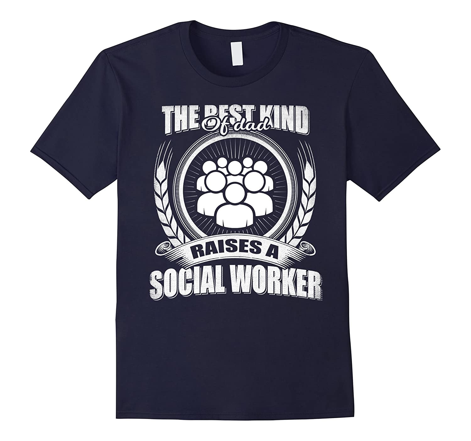 The Best Kind Of Dad Raises A Social Worker Fathers T-shirt-TD