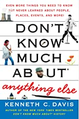Don't Know Much About Anything Else: Even More Things You Need to Know but Never Learned About People, Places, Events, and More! (Don't Know Much About Series) Kindle Edition
