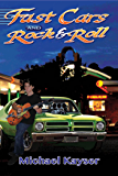 Fast Cars and Rock & Roll: The Ultimate Gearhead Novel (A Deke Jones Romp)