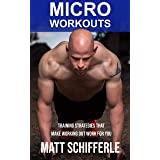 MICRO WORKOUTS: Training Strategies That Make Working Out Work For You