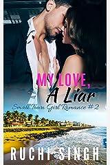 My Love, A Liar: Small Town Girl Romance #2 Kindle Edition