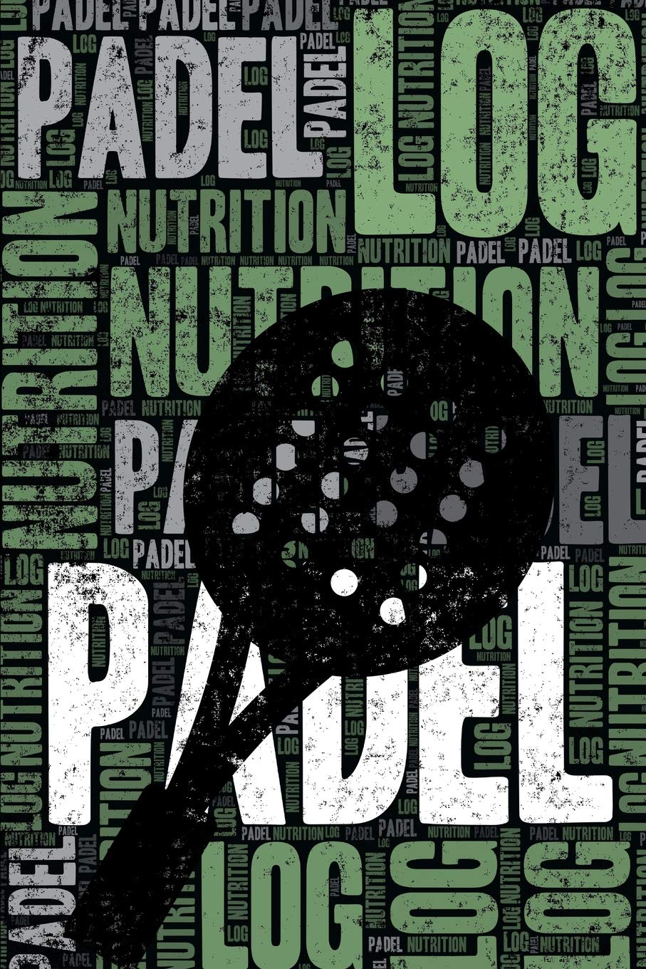 Padel Nutrition Log and Diary: Padel Nutrition and Diet Training ...
